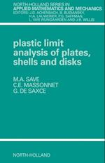 Plastic Limit Analysis of Plates, Shells and Disks (NORTH-HOLLAND SERIES IN APPLIED MATHEMATICS AND MECHANICS)