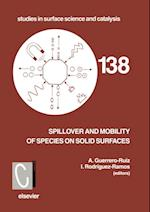 Spillover and Mobility of Species on Solid Surfaces (STUDIES IN SURFACE SCIENCE AND CATALYSIS)