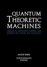 Quantum Theoretic Machines