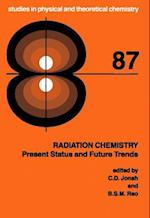 Radiation Chemistry (STUDIES IN PHYSICAL AND THEORETICAL CHEMISTRY)