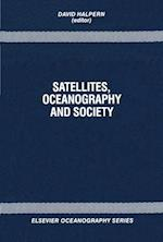 Satellites, Oceanography and Society (ELSEVIER OCEANOGRAPHY SERIES)