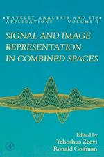 Signal and Image Representation in Combined Spaces (Wavelet Analysis and Its Applications)