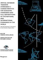 Spatial Database Transfer Standards 2: Characteristics for Assessing Standards and Full Descriptions of the National and International Standards in the World (International Cartographic Association)