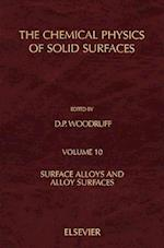 Surface Alloys and Alloy Surfaces (The Chemical Physics of Solid Surfaces)