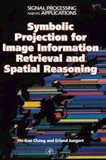 Symbolic Projection for Image Information Retrieval and Spatial Reasoning (Signal Processing and Its Applications)