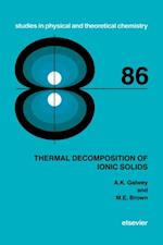 Thermal Decomposition of Ionic Solids (STUDIES IN PHYSICAL AND THEORETICAL CHEMISTRY)