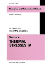 Thermal Stresses IV (Mechanics and Mathematical Methods Series of Handbooks)