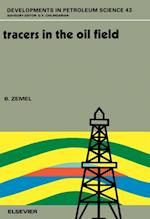 Tracers in the Oil Field (Developments in Petroleum Science)