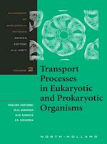 Transport Processes in Eukaryotic and Prokaryotic Organisms (Handbook of Biological Physics)