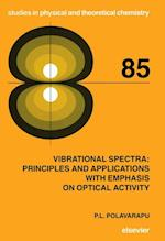 Vibrational Spectra: Principles and Applications with Emphasis on Optical Activity (STUDIES IN PHYSICAL AND THEORETICAL CHEMISTRY)