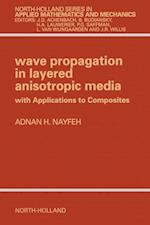 Wave Propagation in Layered Anisotropic Media (NORTH-HOLLAND SERIES IN APPLIED MATHEMATICS AND MECHANICS)