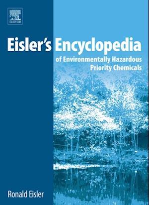 Eisler's Encyclopedia of Environmentally Hazardous Priority Chemicals