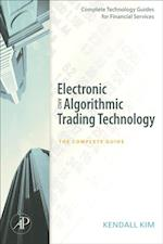 Electronic and Algorithmic Trading Technology (Complete Technology Guides for Financial Services)