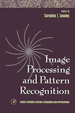 Image Processing and Pattern Recognition (Neural Network Systems Techniques and Applications)
