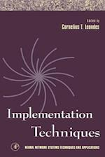 Implementation Techniques (Neural Network Systems Techniques and Applications)