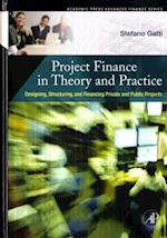 Project Finance in Theory and Practice (Academic Press Advanced Finance)