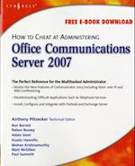 How to Cheat at Administering Office Communications Server 2007 (How to Cheat)