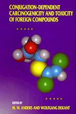 Conjugation-Dependent Carcinogenicity and Toxicity of Foreign Compounds (ADVANCES IN PHARMACOLOGY)