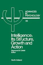 Intelligence: Its Structure, Growth and Action (ADVANCES IN PSYCHOLOGY)