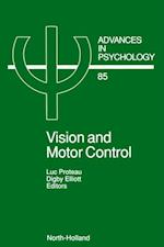 Vision and Motor Control (ADVANCES IN PSYCHOLOGY)