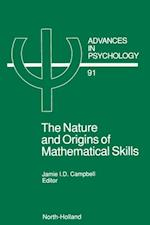 Nature and Origin of Mathematical Skills (ADVANCES IN PSYCHOLOGY)