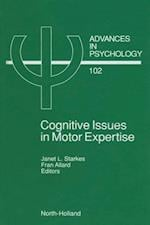 Cognitive Issues in Motor Expertise (ADVANCES IN PSYCHOLOGY)