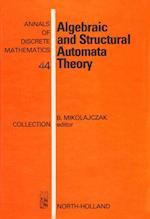 Algebraic and Structural Automata Theory (ANNALS OF DISCRETE MATHEMATICS)