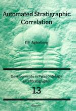 Automated Stratigraphic Correlation (DEVELOPMENTS IN PALAEONTOLOGY AND STRATIGRAPHY)