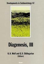 Diagenesis, III (DEVELOPMENTS IN SEDIMENTOLOGY)