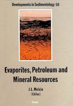 Evaporites, Petroleum and Mineral Resources (DEVELOPMENTS IN SEDIMENTOLOGY)
