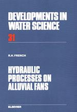 Hydraulic Processes on Alluvial Fans (DEVELOPMENTS IN WATER SCIENCE)