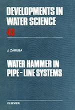 Water Hammer in Pipe-Line Systems (DEVELOPMENTS IN WATER SCIENCE)