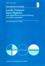 Locally Compact Semi-Algebras (NORTH-HOLLAND MATHEMATICS STUDIES)