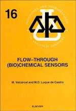 Flow-Through (Bio)Chemical Sensors (Techniques And Instrumentation In Analytical Chemistry)