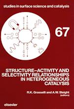 Structure-Activity and Selectivity Relationships in Heterogeneous Catalysis (STUDIES IN SURFACE SCIENCE AND CATALYSIS)