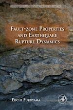 Fault-Zone Properties and Earthquake Rupture Dynamics (International Geophysics)