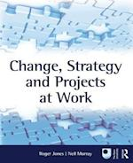 Change, Strategy and Projects at Work