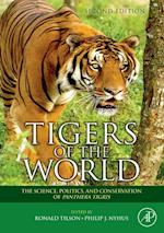 Tigers of the World (Noyes Series in Animal Behavior, Ecology, Conservation, and Management)
