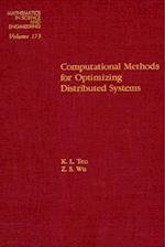 Computational Methods for Optimizing Distributed Systems (MATHEMATICS IN SCIENCE AND ENGINEERING)