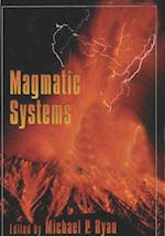 Magmatic Systems (International Geophysics)