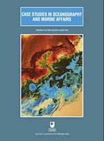 Case Studies in Oceanography and Marine Affairs (Open University Oceanography)