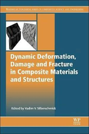 Dynamic Deformation, Damage and Fracture in Composite Materials and Structures