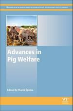 Advances in Pig Welfare (Woodhead Publishing Series in Food Science, Technology and Nutrition)