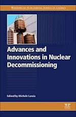 Advances and Innovations in Nuclear Decommissioning (Woodhead Publishing Series in Energy)