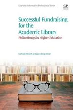 Successful Fundraising for the Academic Library af Laura Henzl, Kathryn Dilworth