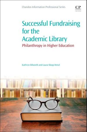 Successful Fundraising for the Academic Library af Kathryn Dilworth, Laura Sloop Henzl