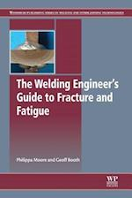 The Welding Engineer's Guide to Fracture and Fatigue (Woodhead Publishing Series in Metals and Surface Engineering)