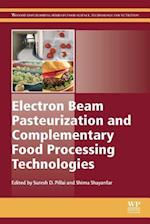 Electron Beam Pasteurization and Complementary Food Processing Technologies (Woodhead Publishing Series in Food Science, Technology and Nutrition)