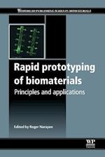 Rapid Prototyping of Biomaterials (Woodhead Publishing Series in Biomaterials)