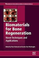 Biomaterials for Bone Regeneration (Woodhead Publishing Series in Biomaterials)